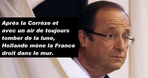 Après la Corrèze, Hollande mène la France droit dans le mur