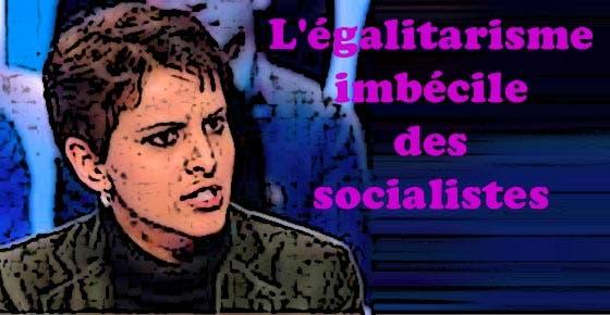 egalitarisme-imbecile-des-socialistes-1