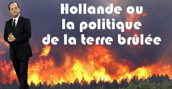 hollande-ou-la-politique-de-la-terre-brulee