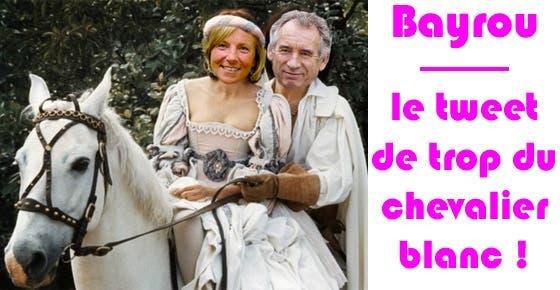 bayrou-le-tweet-de-trop-du-chevalier-blanc