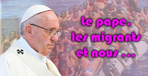 le-pape-les-migrants-et-nous