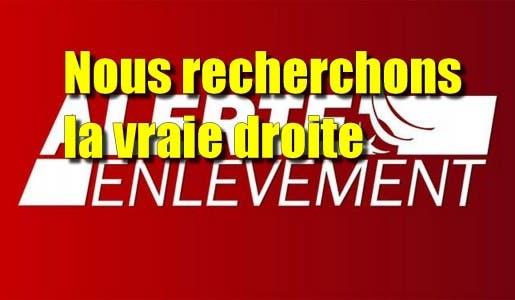 Alerte enlèvement nous recherchons une vraie Droite en France