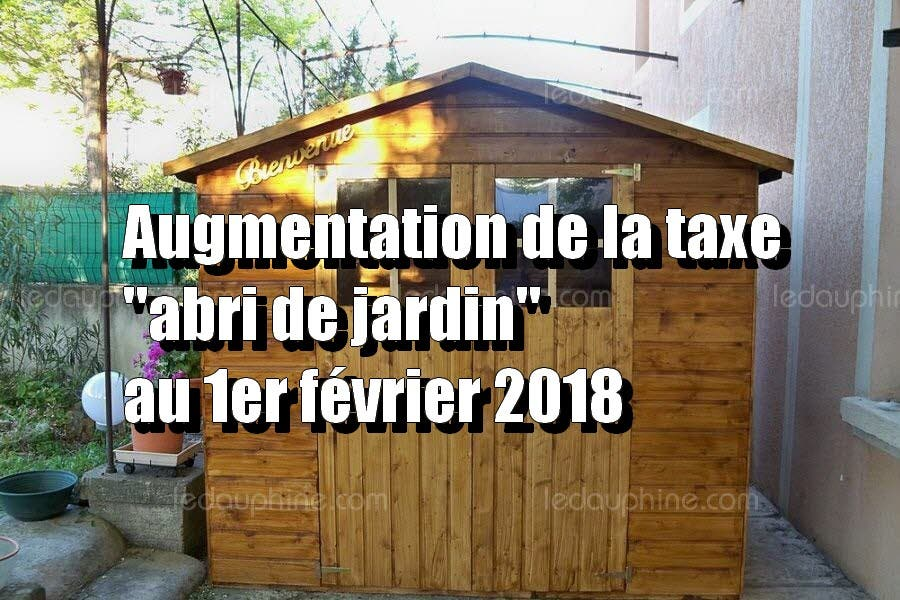 apr s la cr ation de 8 nouvelles taxes macron augmente la taxe abri de jardin au 1er. Black Bedroom Furniture Sets. Home Design Ideas